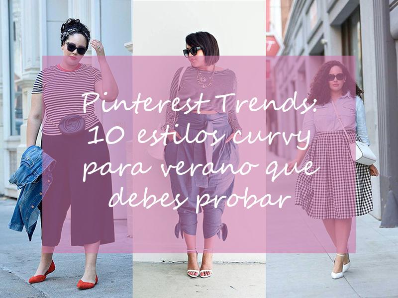 Pinterest Trends: 10 estilos curvy para verano que debes probar